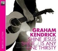 Shine Jesus shine/is anyone thirsty