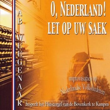 O, Nederland! Let op uw saek