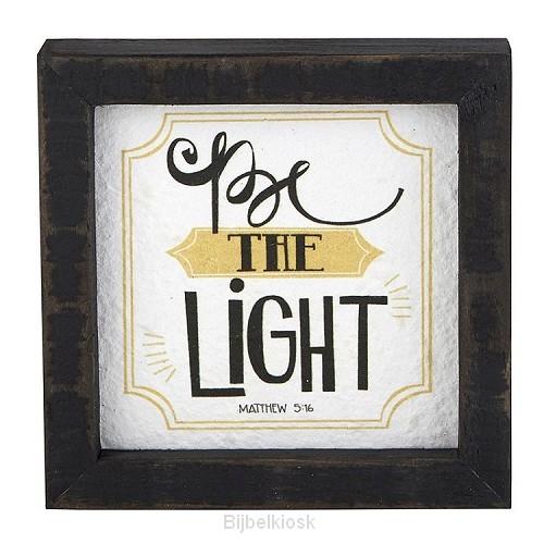 Framed Tabletop Be the Light
