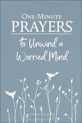 One-Min. Prayers To Unwind A Worr. Mind