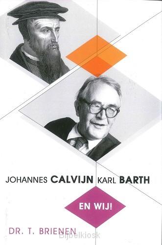 Johannes Calvijn, Karl Barth en wij
