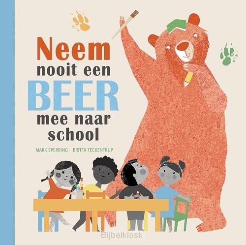 Neem nooit een beer mee naar school