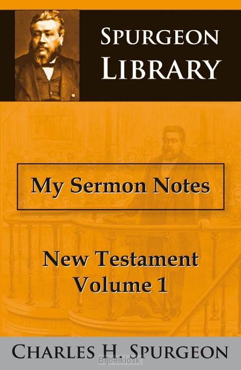 My Sermon Notes New Testament Volume 1