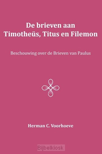 De brieven aan Timotheus, Titus en Filem