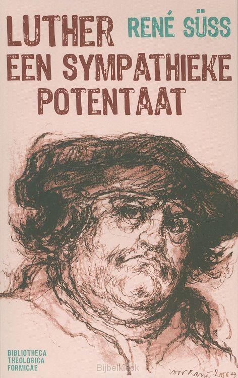 Luther een sympathieke potentaat