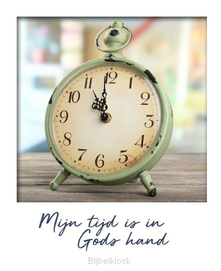 Mijn tijd is in Gods hand