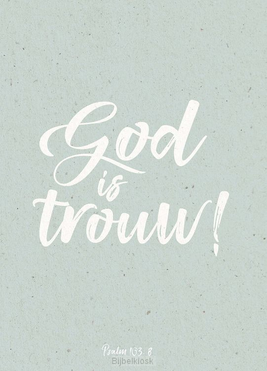 God is getrouw