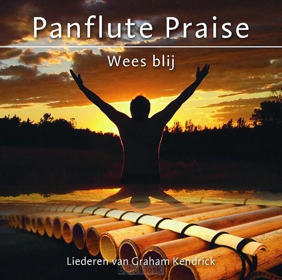 Panflute praise, wees blij