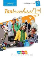 7 Spelling / Taalverhaal.nu / Leerlingenboek