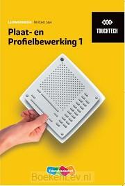 1 niveau 3&4 / TouchTech Plaat- en profielbewerking / Leerwerkboek