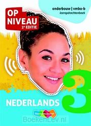 3 vmbo-b Nederlands / Op Niveau / Leeropdrachtenboek