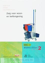 1 Kwalificatieniveau 2 / Zorg voor woon- en leefomgeving / Werkcahier