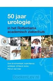 50 jaar urologie in het Rotterdams academisch ziekenhuis