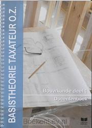 Bouwkunde 1 / Basistheorie Taxateur O.Z. / Docentenboek