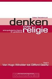 Denken over religie / Deel 2 Van Hugo Winckler tot Clifford Geertz