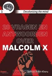 20 vragen en antwoorden over Malcolm X