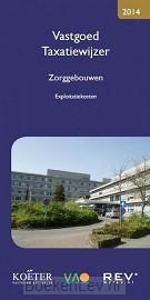 2014 / Vastgoed taxatiewijzer / Zorggebouwen