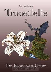 Troostlelie / Deel 2: De Kloof van Gruw 2