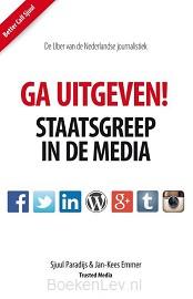 Ga Uitgeven! Staatsgreep in de media