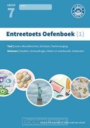 1 Gemengde opgaven voor groep 7 / Entreetoets oefenboek / Opgaven voor rekenen en taal