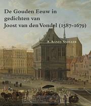 De gouden eeuw in gedichten van Joost van den Vondel (1587-1679)