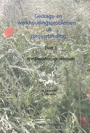Gedrags en werkhoudingsproblemen en zorgverbreding / 3 werkhoudingsproblemen