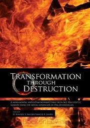Transformation through destruction