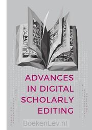 Advances in Digital Scholarly Editing