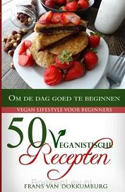 50 Veganistische recepten om de dag goed te beginnen