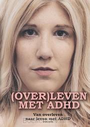 (OVER)LEVEN MET ADHD.