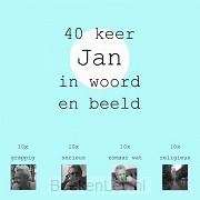 40 keer Jan in woord en beeld