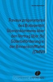 Travaux preparatoires des Budapester Ubereinkommens über den Vertrag über die Guterbeforderung in der Binnenschifffahrt (CMNI)