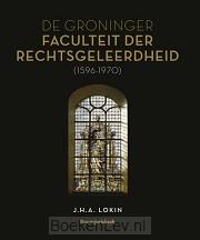 De Groninger Faculteit der Rechtsgeleerdheid (1596-1970)