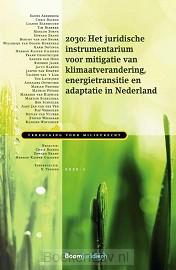 2030: Het juridische instrumentarium voor mitigatie van klimaatverandering, energietransitie en adaptatie in Nederland