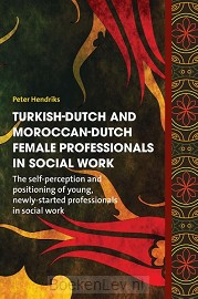 Turkish-Dutch and Moroccan-Dutch female professionals in social work