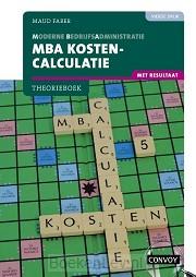 4e druk / MBA Kostencalculatie met resultaat / Theorieboek