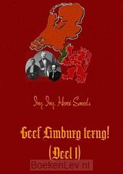 Geef Limburg terug! / 1