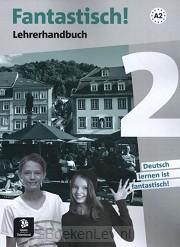2 / Fantastisch! / Lehrerhandbuch