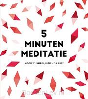 5 minuten meditatie - je dagelijkse dosis rust