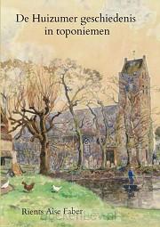 De Huizumer geschiedenis in toponiemen