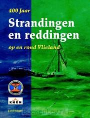 400 Jaar Strandingen en Reddingen op en rond Vlieland