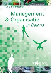 1 havo / Management en organisatie in balans / theorieboek