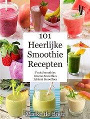 101 heerlijke smoothie recepten