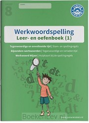 1 Spellingsoefeningen tegenwoordige tijd, onvoltooide tijd en bijzondere werkwoorden groep 8 / Werkwoordspelling / leer- en oefenboek