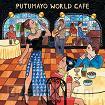 Putumayo Presents : World cafe