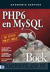 PHP 6 and MY SQL het complete Handboek