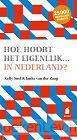 Hoe hoort het eigenlijk... in Nederland?