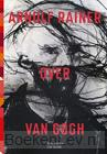 Arnulf Rainer over Van Gogh E-N