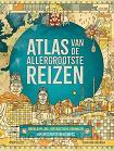 Atlas van de allergrootste reizen