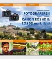 Bewuster en beter fotograferen met de Canon EOS 6D en EOS 5D mark II/III